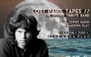 Lost Paris Tapes – The Doors tribute band (SR), Blue Town's Radio, Shadows Play
