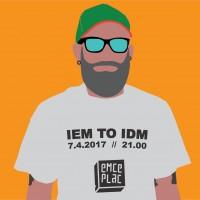 Klubski večer: IEM to IDM