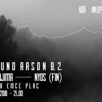 Sound Arson 8.2: Nakajima & Nyos (FIN)